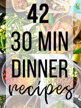 collage image of foods with text overlay saying 42 30 minute dinner recipes
