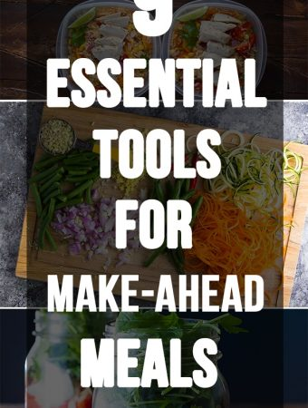 9 Essential Tools For Make-Ahead Meals