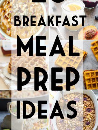 28 Healthy Breakfast Meal Prep Ideas