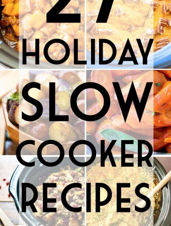 27 Holiday Slow Cooker Recipes