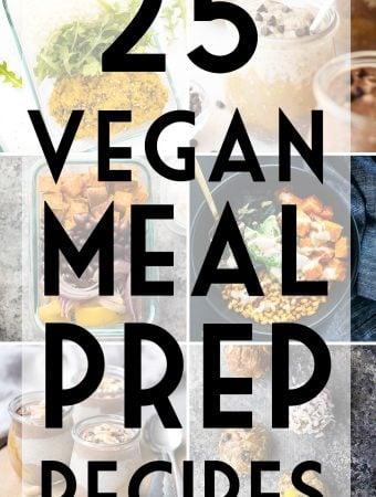 25 Vegan Meal Prep Recipes