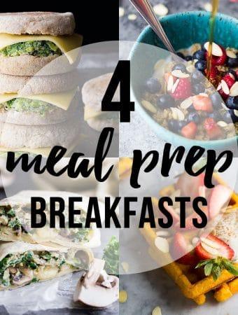 4 Meal Prep Breakfast Recipes
