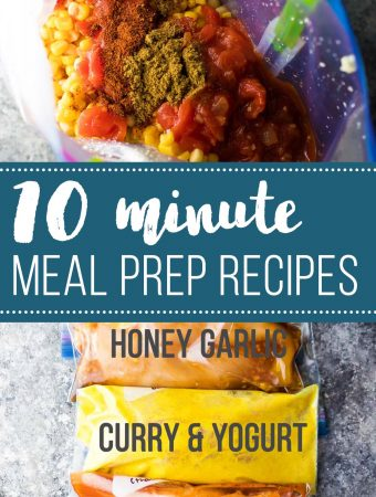 Ten Minute Meal Prep Recipes and Prep Ideas
