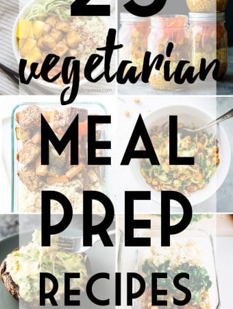 25 Vegetarian Meal Prep Recipes