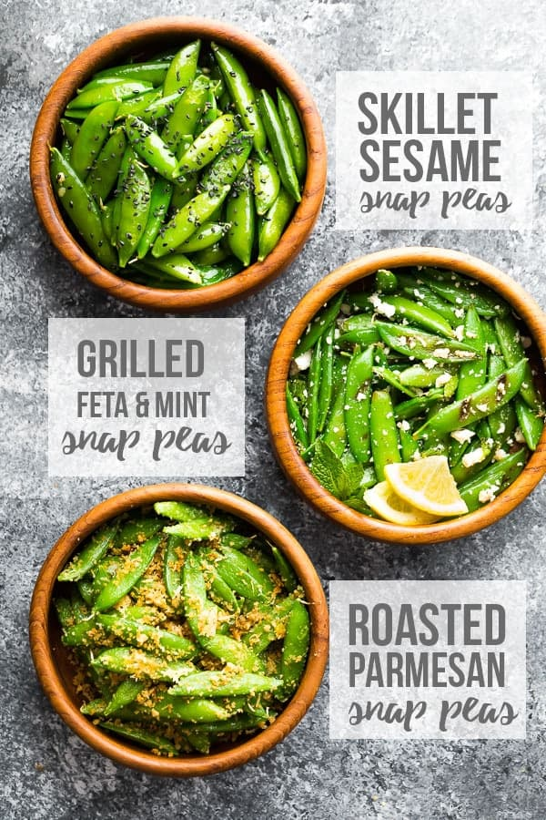 How to cook sugar snap peas- three bowls with Garlic sesame snap peas, grilled snap peas with feta and mint, and roasted snap peas with parmesan.