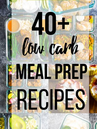 collage image of various foods with text saying 40 low carb meal prep recipes