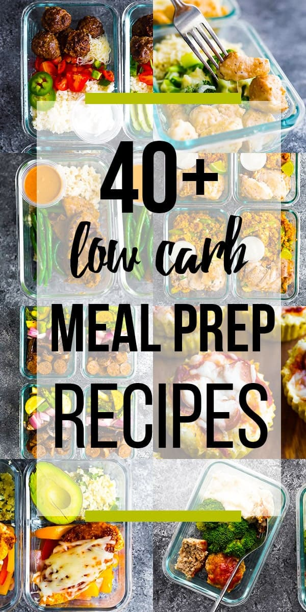 collage image with text overlay 40+ low carb meal prep recipes