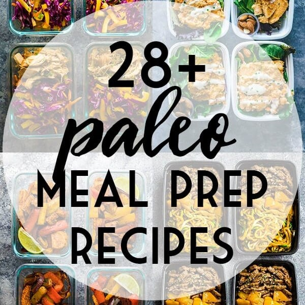 collage image of a variety of recipes with text overlay saying 28 paleo meal prep recipes