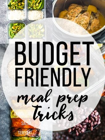 collage image of food with text overlay budget friendly meal prep tricks