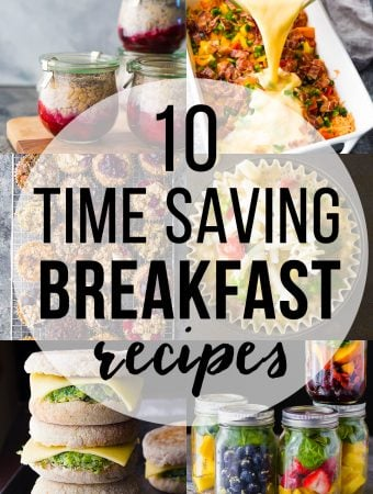 collage image of various foods with text overlay saying 10 time saving breakfast recipes