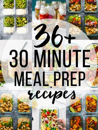 36+ 30 Minute Meals for Meal Prep Sunday