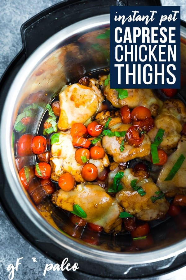 Caprese Instant Pot chicken thighs are perfect for summer! Chicken thighs are cooked to juicy perfection in a sweet, tangy balsamic sauce, then topped with mozzarella, cherry tomatoes and basil. #sweetpeasandsaffron #mealprep #chicken #chickenthighs #instantpot #glutenfree #paleo #cleaneating #healthy #summer