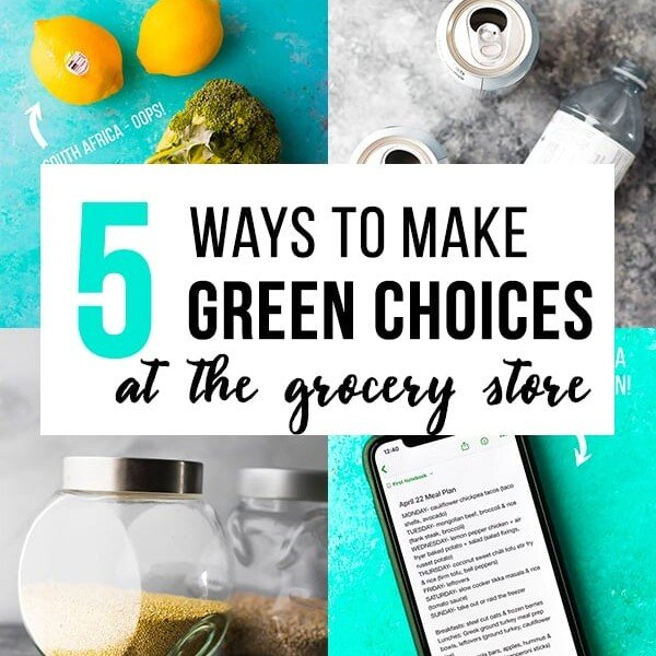 collage image with 5 ways to make green choices at the grocery store