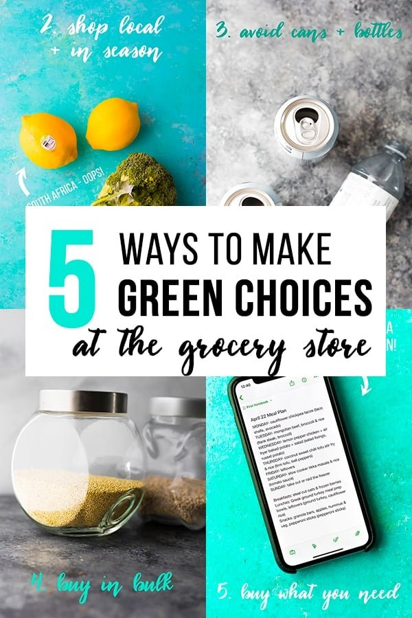collage image with text 5 Ways to Make Greener Choices at the Grocery Store