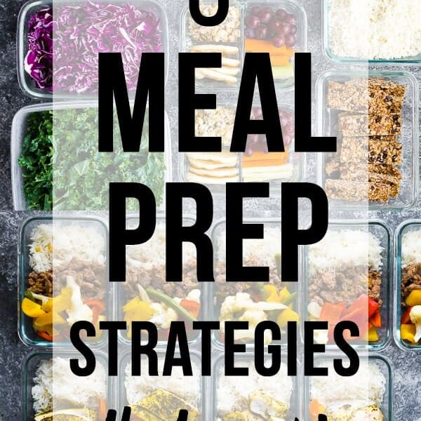 A variety of recipes in meal prep containers with text overlay saying 5 meal prep strategies that work
