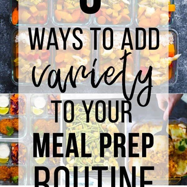 collage image of variety of foods with text overlay saying 3 ways to add variety to your meal prep routine