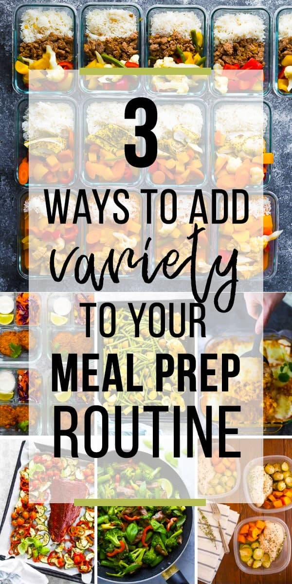 collage image with text overlay saying 3 Ways You Can Add Variety To your Meal Prep