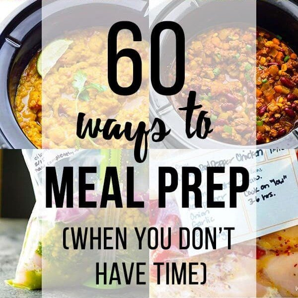 collage image of various foods with text overlay saying 60 ways to meal prep when you don't have time