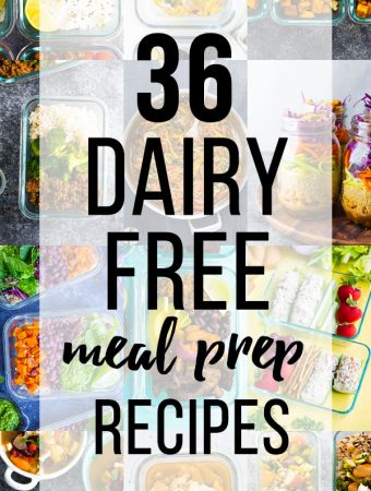 collage image of various foods with text overlay saying 36 dairy free meal prep recipes