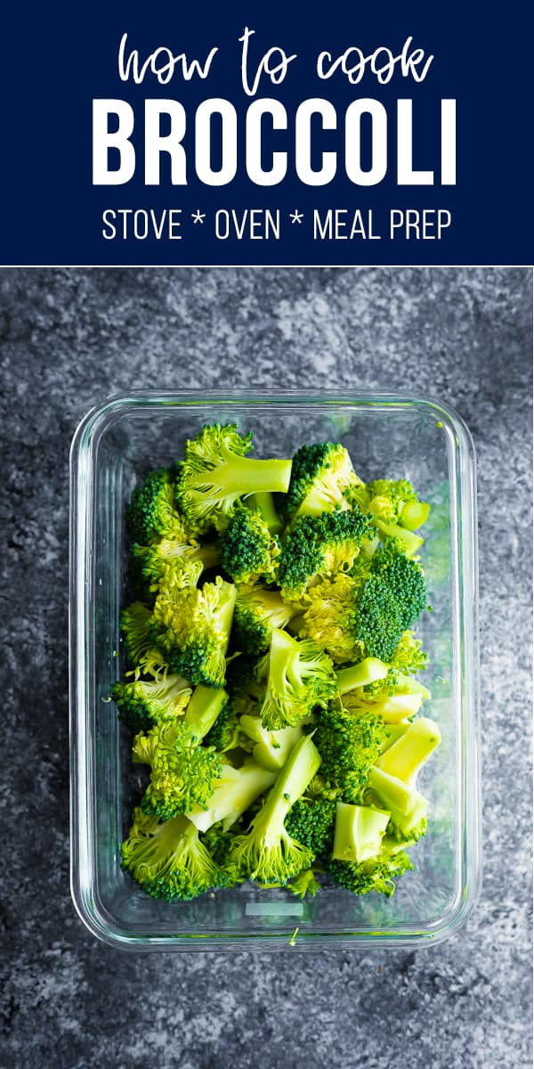 How to cook broccoli- showing you 4 different ways you can cook broccoli, how to store it for meal prep, and tons of recipes you can use it in! #sweetpeasandsaffron #broccoli