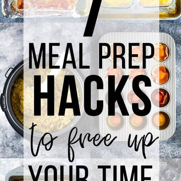 collage image of various foods with text overlay saying 7 meal prep hacks to free up your time