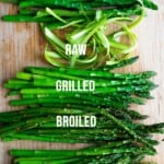 overhead shot of asparagus on cutting board with labels of different ways to cook it