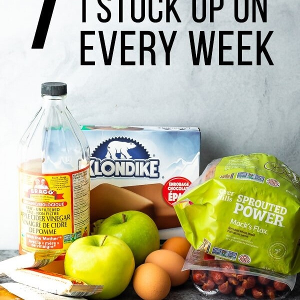 variety of ingredients with text saying 7 items I stock up on every week