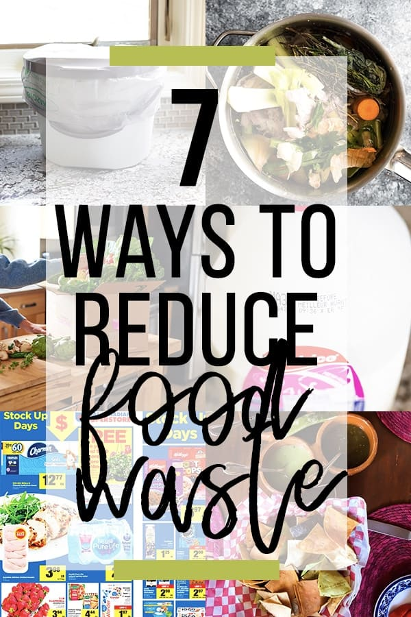 7 ways to reduce food waste collage image