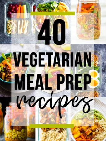 collage image of various foods with text overlay saying 40 vegetarian meal prep recipes