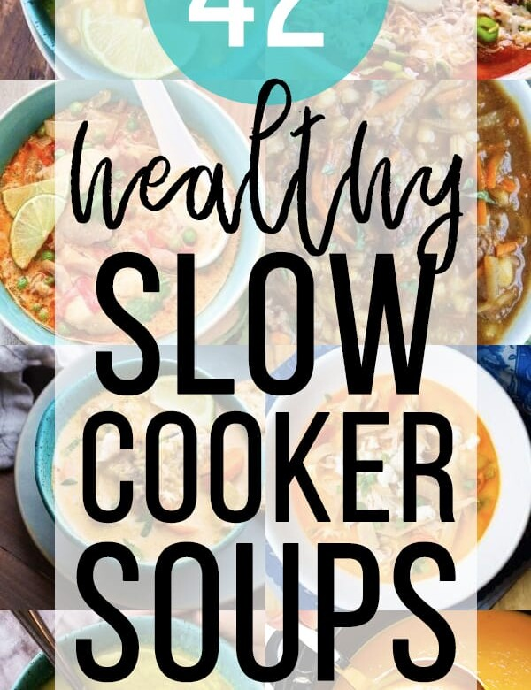 collage image with text overlay healthy slow cooker soups