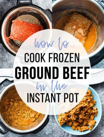 collage image of ground beef in instant pot with text overlay saying how to cook frozen ground beef in the instant pot