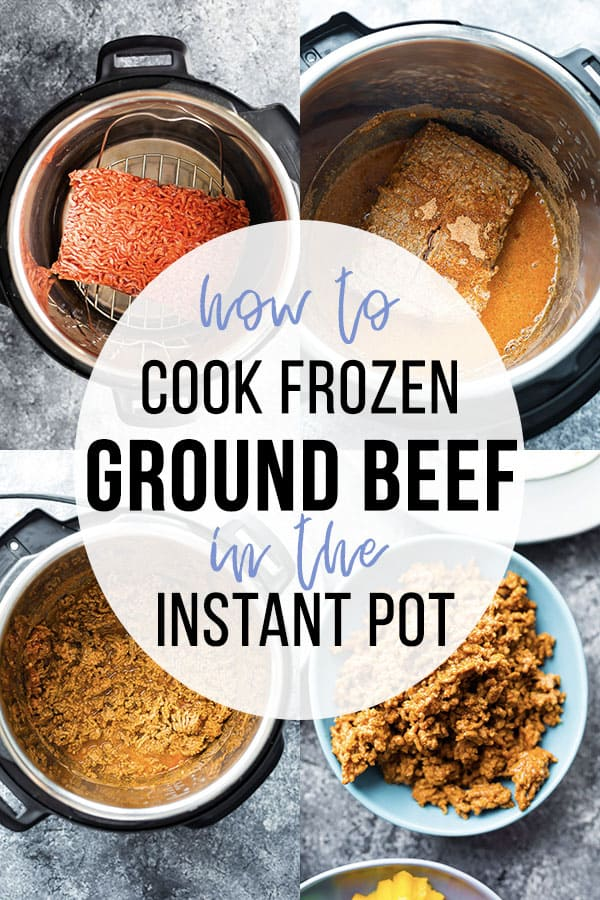 collage image with instant pot frozen ground beef tutorial