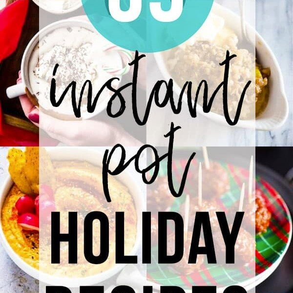 collage image of multiple foods with text overlay for instant pot holiday recipes