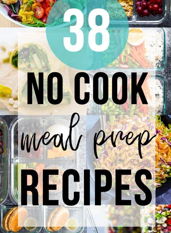 collage image of various food with text overlay saying 38 no cook meal prep recipes