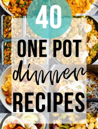 collage image of multiple food pictures with text overlay saying 40 one pot dinner recipes