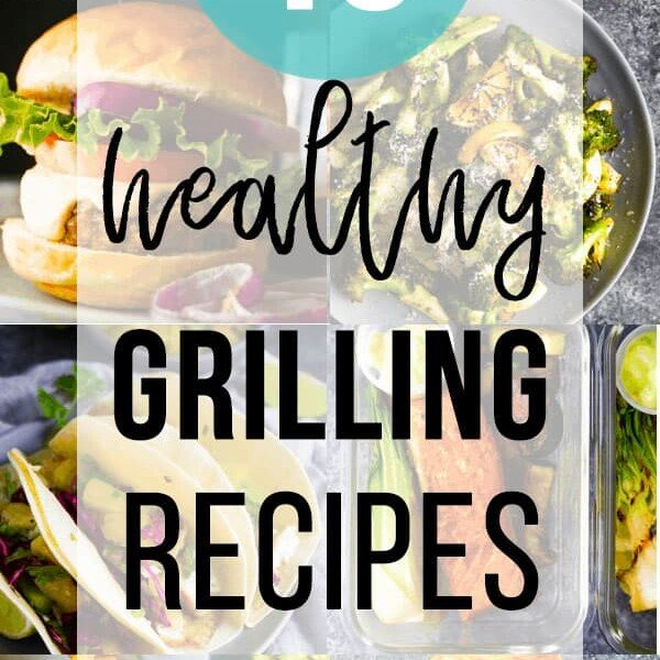 collage image of different foods with text overlay saying healthy grilling recipes