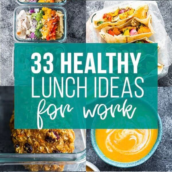collage image that says 33 healthy lunch ideas for work