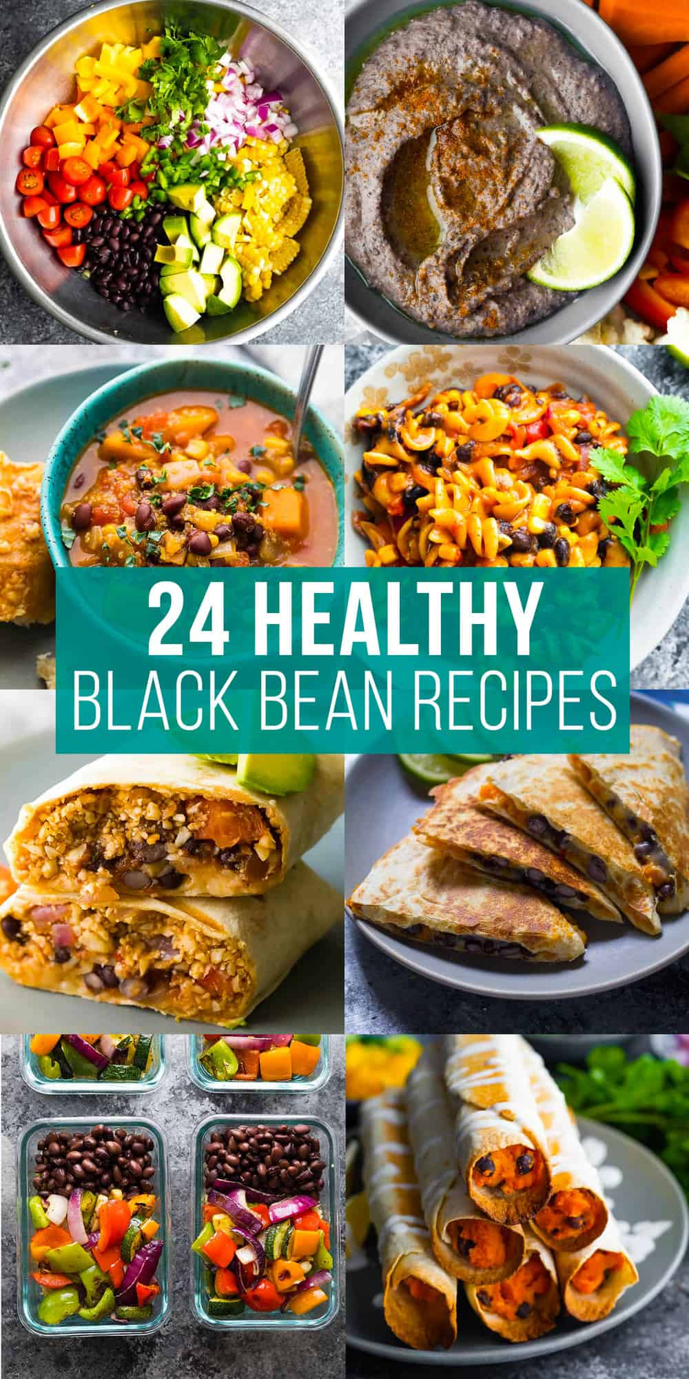 collage image that says 24 healthy black bean recipes