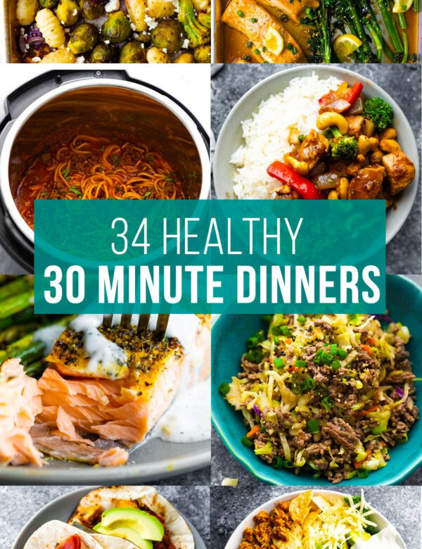 collage image that says 34 healthy 30 minute dinners