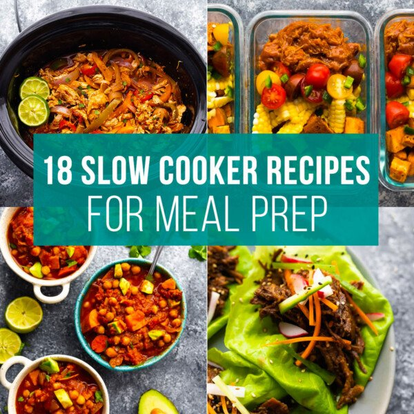 collage image that says 18 slow cooker recipes for meal prep