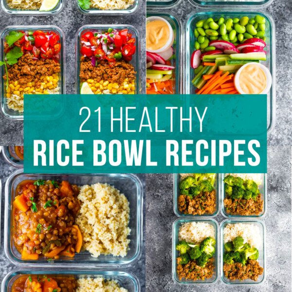 collage image that says 21 healthy rice bowls